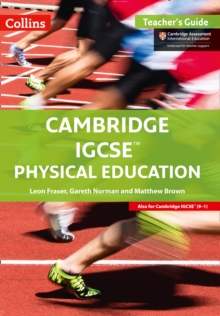 Cambridge IGCSE (R) Physical Education Teacher Guide, Paperback Book