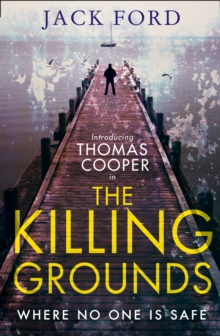 The Killing Grounds : An Explosive and Gripping Thriller for Fans of James Patterson, Paperback / softback Book