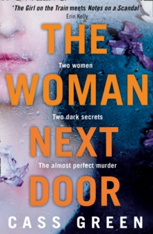The Woman Next Door : A Dark and Twisty Psychological Thriller, Paperback Book