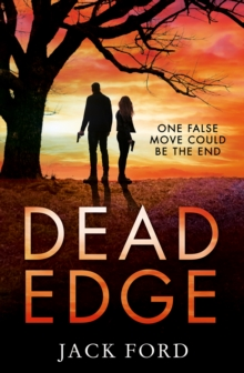 Dead Edge : The Gripping Political Thriller for Fans of Lee Child, Paperback / softback Book