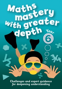 Year 6 Maths Mastery with Greater Depth : Teacher Resources with Free Online Download, Paperback / softback Book