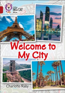 Welcome to My City : Band 14/Ruby, Paperback / softback Book