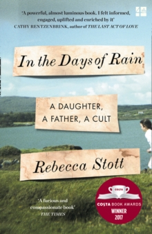 In the Days of Rain : Winner of the 2017 Costa Biography Award, Paperback Book