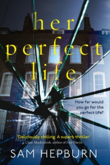 Her Perfect Life : A Gripping Debut Psychological Thriller with a Killer Twist, Paperback Book
