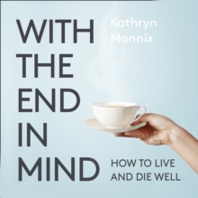 With the End in Mind: Dying, Death and Wisdom in an Age of Denial, eAudiobook MP3 eaudioBook