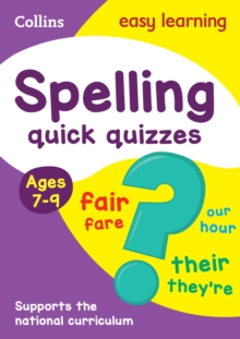 Spelling Quick Quizzes Ages 7-9 : Ideal for Home Learning, Paperback / softback Book