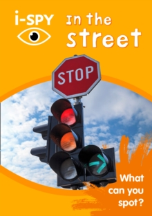 i-Spy in the Street : What Can You Spot?, Paperback Book