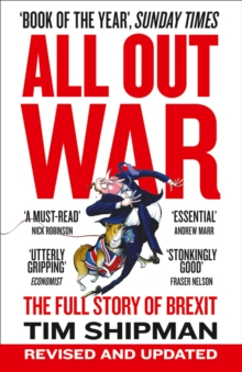 All Out War : The Full Story of How Brexit Sank Britain's Political Class, Paperback Book