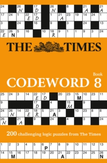The Times Codeword 8 : 200 Cracking Logic Puzzles, Paperback / softback Book