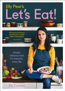 Elly Pear's Let's Eat : Simple, Delicious Food for Everyone, Every Day, Hardback Book