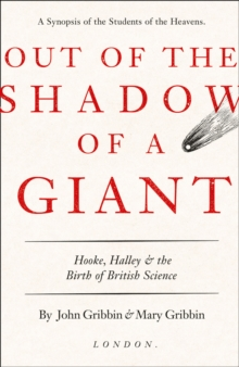 Out of the Shadow of a Giant: How Newton Stood on the Shoulders of Hooke and Halley, EPUB eBook
