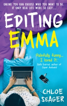 Editing Emma : Online You Can Choose Who You Want to be. If Only Real Life Were So Easy..., Paperback / softback Book