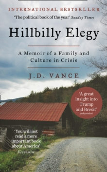 Hillbilly Elegy : A Memoir of a Family and Culture in Crisis, Hardback Book
