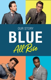 Blue: All Rise : Our Story, Hardback Book