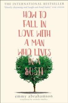 How to Fall in Love with a Man Who Lives in a Bush, Paperback Book