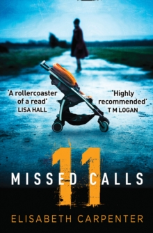 11 Missed Calls : A Gripping Psychological Thriller That Will Have You on the Edge of Your Seat, Paperback / softback Book