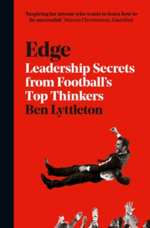 Edge : Leadership Secrets from Footballs's Top Thinkers