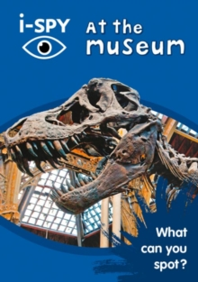 i-SPY at the Museum : What Can You Spot?, Paperback / softback Book