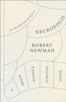 Neuropolis : A Brain Science Survival Guide, Hardback Book