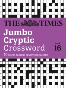 The Times Jumbo Cryptic Crossword Book 16 : The World's Most Challenging Cryptic Crossword, Paperback / softback Book