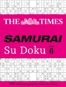The Times Samurai Su Doku 6 : 100 Challenging Puzzles from the Times, Paperback / softback Book