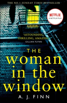 The Woman in the Window : The Top Ten Sunday Times Bestselling Debut Crime Thriller Everyone is Talking About!, Paperback / softback Book