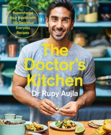 The Doctor's Kitchen: Supercharge your health with 100 delicious everyday recipes, Paperback Book