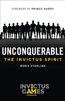 Unconquerable: The Invictus Spirit, Hardback Book