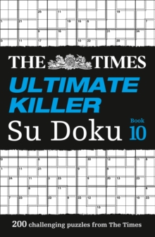 The Times Ultimate Killer Su Doku Book 10 : 200 Challenging Puzzles from the Times, Paperback / softback Book