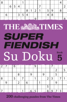 The Times Super Fiendish Su Doku Book 5 : 200 Challenging Puzzles from the Times, Paperback / softback Book