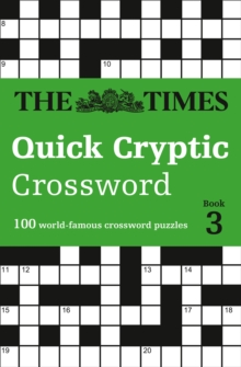 The Times Quick Cryptic Crossword book 3 : 100 World-Famous Crossword Puzzles, Paperback Book