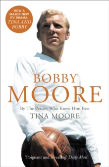Bobby Moore : By the Person Who Knew Him Best, Paperback / softback Book