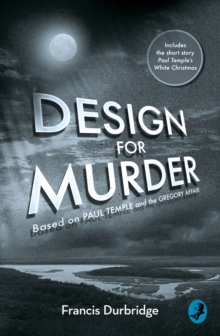 Design For Murder : Based on `Paul Temple and the Gregory Affair', Paperback / softback Book