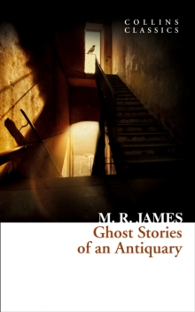 Ghost Stories of an Antiquary (Collins Classics), EPUB eBook