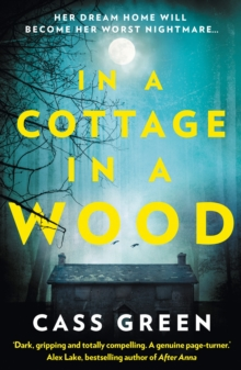 In a Cottage In a Wood: The gripping new psychological thriller from the bestselling author of The Woman Next Door, EPUB eBook