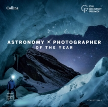 Astronomy Photographer of the Year: Collection 6, Hardback Book