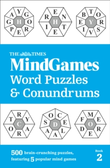The Times MindGames Word Puzzles and Conundrums Book 2 : 500 Brain-Crunching Puzzles, Featuring 5 Popular Mind Games, Paperback / softback Book