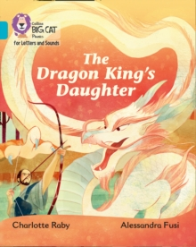 The Dragon King's Daughter : Band 7/Turquoise, Paperback / softback Book
