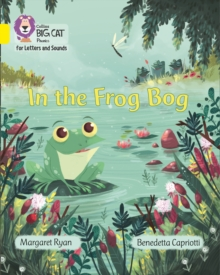 In the Frog Bog : Band 3/Yellow, Paperback / softback Book