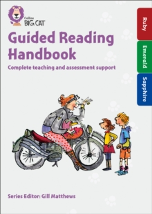 Guided Reading Handbook Ruby to Sapphire : Complete Teaching and Assessment Support, Mixed media product Book