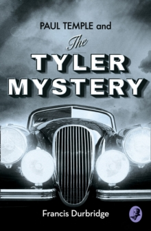 Paul Temple and the Tyler Mystery, Paperback / softback Book