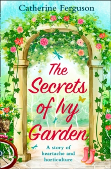 The Secrets of Ivy Garden : A Heartwarming Tale Perfect for Relaxing on the Grass, Paperback Book