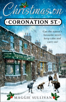 Christmas on Coronation Street : The Perfect Christmas Read, Hardback Book