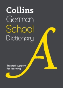 Collins German School Dictionary : Learn German with Collins Dictionaries for Schools, Paperback Book