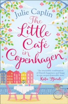 The Little Cafe in Copenhagen : Fall in Love and Escape the Winter Blues with This Wonderfully Heartwarming and Feelgood Novel, Paperback Book