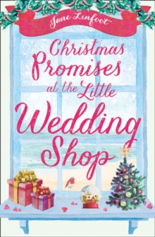 Christmas Promises at the Little Wedding Shop : Celebrate Christmas in Cornwall with This Magical Romance!, Paperback / softback Book