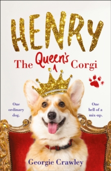 Henry the Queen's Corgi : A Feel-Good Festive Read to Curl Up with This Christmas!, Hardback Book