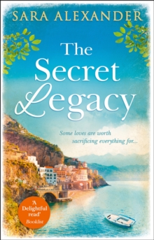 The Secret Legacy : The Perfect Summer Read for Fans of Santa Montefiore, Victoria Hislop and Dinah Jeffries, Paperback / softback Book