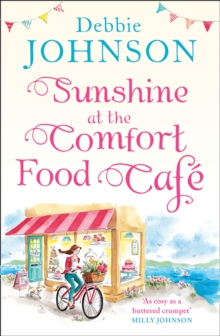 Sunshine at the Comfort Food Cafe : The Most Heartwarming and Feel Good Novel of 2018!, Paperback / softback Book