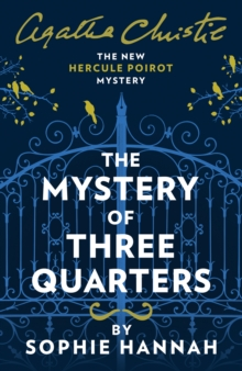 The Mystery of Three Quarters : The New Hercule Poirot Mystery, Hardback Book